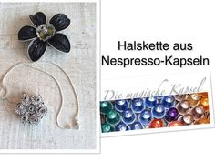 Make the DIY necklace silver from Nespresso capsules yourself – the magic (coffee) capsule - DIY Schmuck Cappuccino Machine, Diy Necklace, Silver Necklaces, Diy And Crafts, Jewelery, Jewelry Making, Diy Jewelry, Creations, How To Make