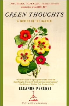 Green Thoughts: A Writer in the Garden (Modern Library Gardening) Reprint, Eleanor Perenyi, Michael Pollan, Allen Lacy - Amazon.com