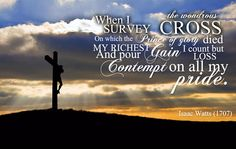 """""""When I Survey the Wondrous Cross"""" 