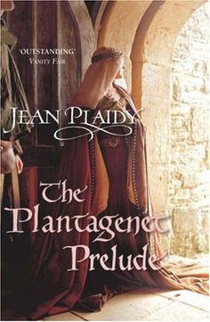 The Plantagenet Prelude (Plantagenet Saga #1) by Jean Plaidy