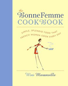 Great post from Jessica at GoodCheapEats.com about the new Bonne Femme cookbook.