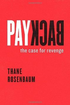 Payback: The Case for Revenge by Thane Rosenbaum, http://www.amazon.ca/dp/0226726614/ref=cm_sw_r_pi_dp_t2a-rb0XMNYF4