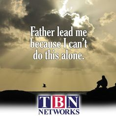 #Quote #TBNNetworks #Father #lead #alone #BeBlessed