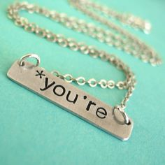 Grammar Police Necklace - you're - hand stamped necklace. $18.00, via Etsy. Haha, great gift for the literary nerds I know!