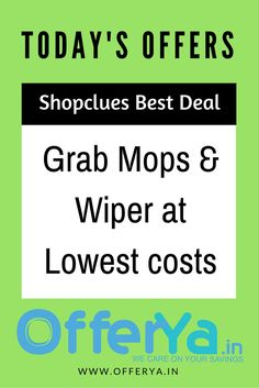 Shopclues Best Deal: Grab Mops & Wiper at Lowest costs
