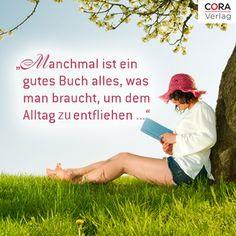 Entflieht dem Alltag mit einem tollen Buch! #CoraVerlag #Lesen #Buch #Zitat