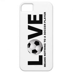 Love Means Nothing to a Soccer Player iPhone 5 Cover