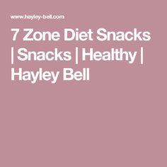 7 Zone Diet Snacks | Snacks | Healthy | Hayley Bell