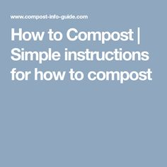 How To Compost Simple Instructions For