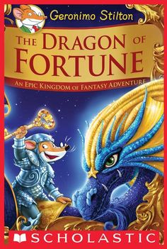 The Dragon of Fortune (Geronimo Stilton and the Kingdom of Fantasy: Special Edition #2) by Geronimo Stilton (3rd grade)