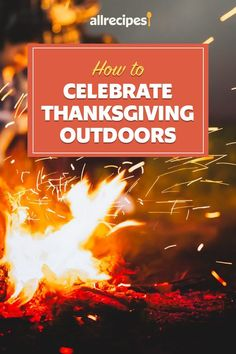 """Celebrating Thanksgiving Outdoors Can Make for Very Happy Campers 