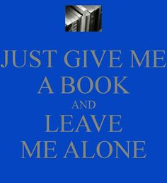 just give me a book #quote #books #boeken Reading Quotes, Book Quotes, Quote Books, Reading Books, I Love Books, Great Books, Books To Read, My Books, Book Nerd