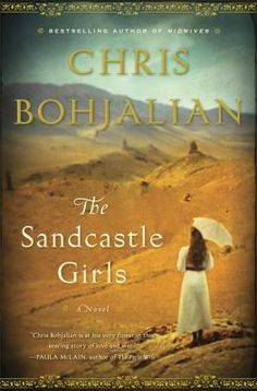 The Sandcastle Girls by Chris Bohjalian    I have not read this book, but the synopsis grabbed me immediately. It is one I think I would like on my worth reading board.
