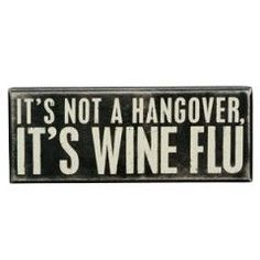 Funny Wood Signs with Sayings   Wine Flu Wooden Box Sign
