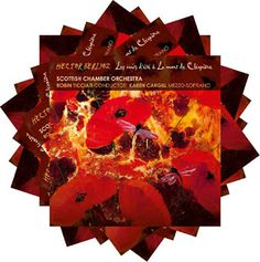 Hector Berlioz  Les nuits d'été, La mort de Cléopâtre  Karen Cargill, mezzosoprano  Scottish Chamber Orchestra Robin Ticciati, conductor  Linn Records, 2013
