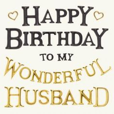 Happy Birthday To My Wonderful Husband birthday happy birthday happy birthday wishes birthday quotes happy birthday quotes birthday quote happy birthday love quotes happy birthday husband Happy Birthday Husband Cards, Birthday Message For Husband, Wishes For Husband, Happy Birthday My Love, Happy Husband, Birthday Wishes Funny, Happy Birthday Messages, Happy Birthday Images, Birthday Greetings
