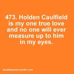 Holden Caulfield <3.