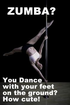 bahahaha despite my zumba instructor status, i have to say this made me laugh out loud, out loud!