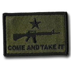 AR-15 Come and Take It Tactical Patch - Olive Drab by Gadsden and Culpeper, http://www.amazon.com/dp/B0074D5ZF6/ref=cm_sw_r_pi_dp_9DB.qb0WHNCBF