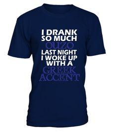 T shirt  I Drank so much Ouzo   Greece Funny Greek Drinking T Shirt  fashion trend 2018 #tshirt, #tshirtfashion, #fashion