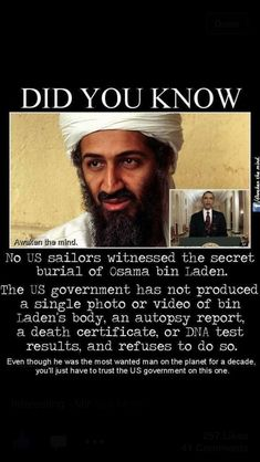 "Pinner: ""Osama Bin Laden Truth.. Most of the seal team 6 members from the raid are now dead including their commander. Hmmmm.. Best way for OSAMA to hide is to PRETEND he's dead.HHHMMM"" ~ OR ... he's been dead for years, but the zero needed a distraction, complete with photo op. Just my thoughts ... Since I've learned not to believe ANYTHING this admin says ... Their foundation is FRAUD!"