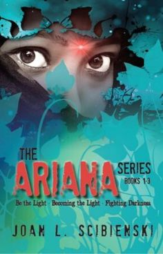The Ariana Series: Be the Light, Becoming the Light, Fighting Darkness