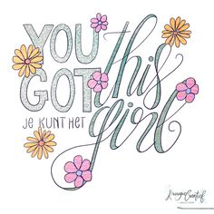 - You got this girl! -  #ipadlettering #procreate #procreateart #applepencil #handletteren #handlettering #love #quotes #lovequote #girls #krougiecreatief #handmade #scirptlettering #moderntypography