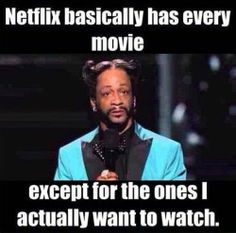 """I KNOW RIGHT?! I go on there every day like """"Hey, I wonder if _____ is on netflix"""" and it's not, but they have every other movie ever made except the fresh prince of bell-air!!!"""