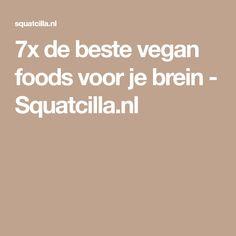 7x de beste vegan foods voor je brein - Squatcilla.nl