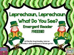 FREEBIE!  Leprechaun, Leprechaun, What Do you see?  Emergent Reader!