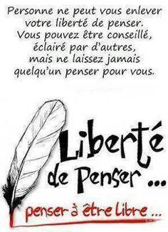 Liberté de pensée #quote #positive # Fb Quote, Sign Quotes, Message Positif, French Quotes, Messages, Some Words, Note To Self, Positive Life, Famous Quotes