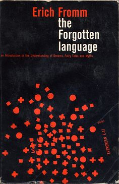 The Forgotten Language by Erich Fromm. Grove Press, 1957. Cover by Roy Kuhlman. www.roykuhlman.com