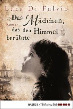 Das Mädchen, das den Himmel berührte: Roman von Luca Di Fulvio, http://www.amazon.de/dp/B00A2UZ21K/ref=cm_sw_r_pi_dp_8Ndpvb1HVFGCE
