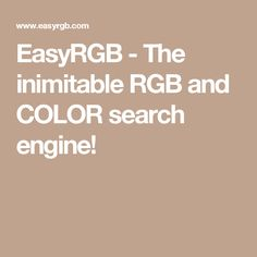 EasyRGB - The inimitable RGB and COLOR search engine!
