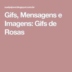 Gifs, Mensagens e Imagens: Gifs de Rosas