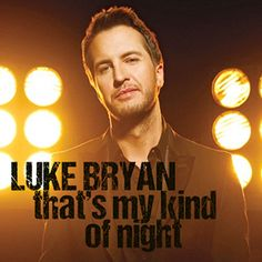 "Luke Bryan | Luke Bryan ""That's My Kind Of Night"" Single Review"