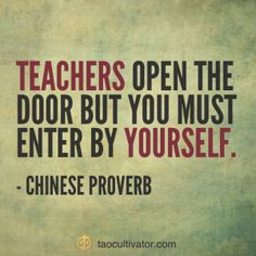 Teachers open the door but you must enter by yourself #tao #dao #taocultivator