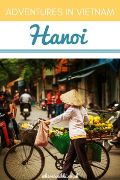 Adventures in Vietnam - First Stop...Crazy Hanoi!