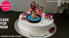 happy birthday cake for mom mum mummy mother in law design ideas decorating tutorial video 50th Birthday Cake For Mom, Happy Birthday Mom Cake, Cartoon Birthday Cake, Small Birthday Cakes, Homemade Birthday Cakes, Birthday Cakes For Women, Simple Cake Designs, Beautiful Cake Designs, Cake Decorating Classes