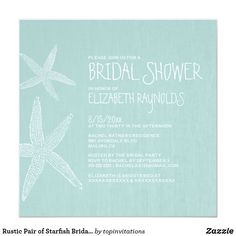 Rustic Pair of Starfish Bridal Shower Invitations Rustic pair of starfish bridal shower invitation! Rustic pair of starfish bridal shower themes! Rustic pair of starfish everything! Stop shopping around and buy these one of a kind pair of starfish bridal shower invites on Zazzle. Keep the do it yourself style by customizing this invitation design template with all your own bridal shower information.