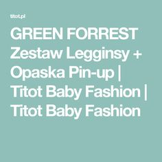 GREEN FORREST Zestaw Legginsy + Opaska Pin-up | Titot Baby Fashion | Titot Baby Fashion