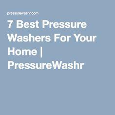7 Best Pressure Washers For Your Home | PressureWashr