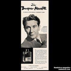 Burgess Meredith strikes a pose for Williams Aqua Velva in this 1940s vintage ad.  This makes me think of my Dad...he wore Aqua Velva.