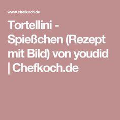 Tortellini - Spießchen (Rezept mit Bild) von youdid | Chefkoch.de