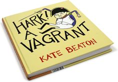 Hark! A Vagrant by Kate Beaton (one of the funniest illustrators ever)