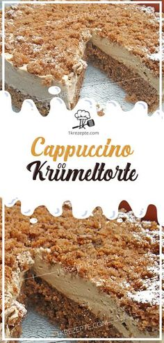 Cappuccino - crumble cake - Ingredients For the dough: (cake base) 150 g sugar 150 g nuts, ground 4 eggs 50 g chocolate, grated - Oreo Dessert Recipes, Italian Cookie Recipes, Coffee Drink Recipes, Coffee Dessert, How To Cook Eggs, Cake Ingredients, Holiday Desserts, Food And Drink, Baking