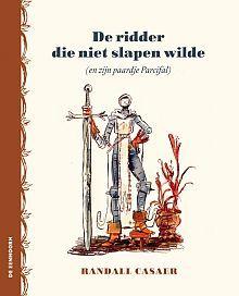 De ridder die niet slapen wilde (en zijn paardje Parcifal) - Randall Casaer - plaatsnr. K CASA/001 #Prentenboek #Ridders #Slapengaan