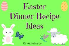 Easter Dinner Recipe Ideas that my family loves to enjoy on Easter!
