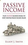 Free Kindle Book - Passive Income Streams: Four Advanced Business Models to Start Creating Passive Income Online (Passive Income, Passive Income 101, Book Book 2) Check more at www.free-kindle-b...