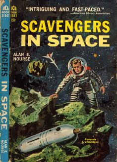 scificovers: Ace Books D-541:Scavengers in Space by Alan E. Nourse 1962. Cover artist unknown.